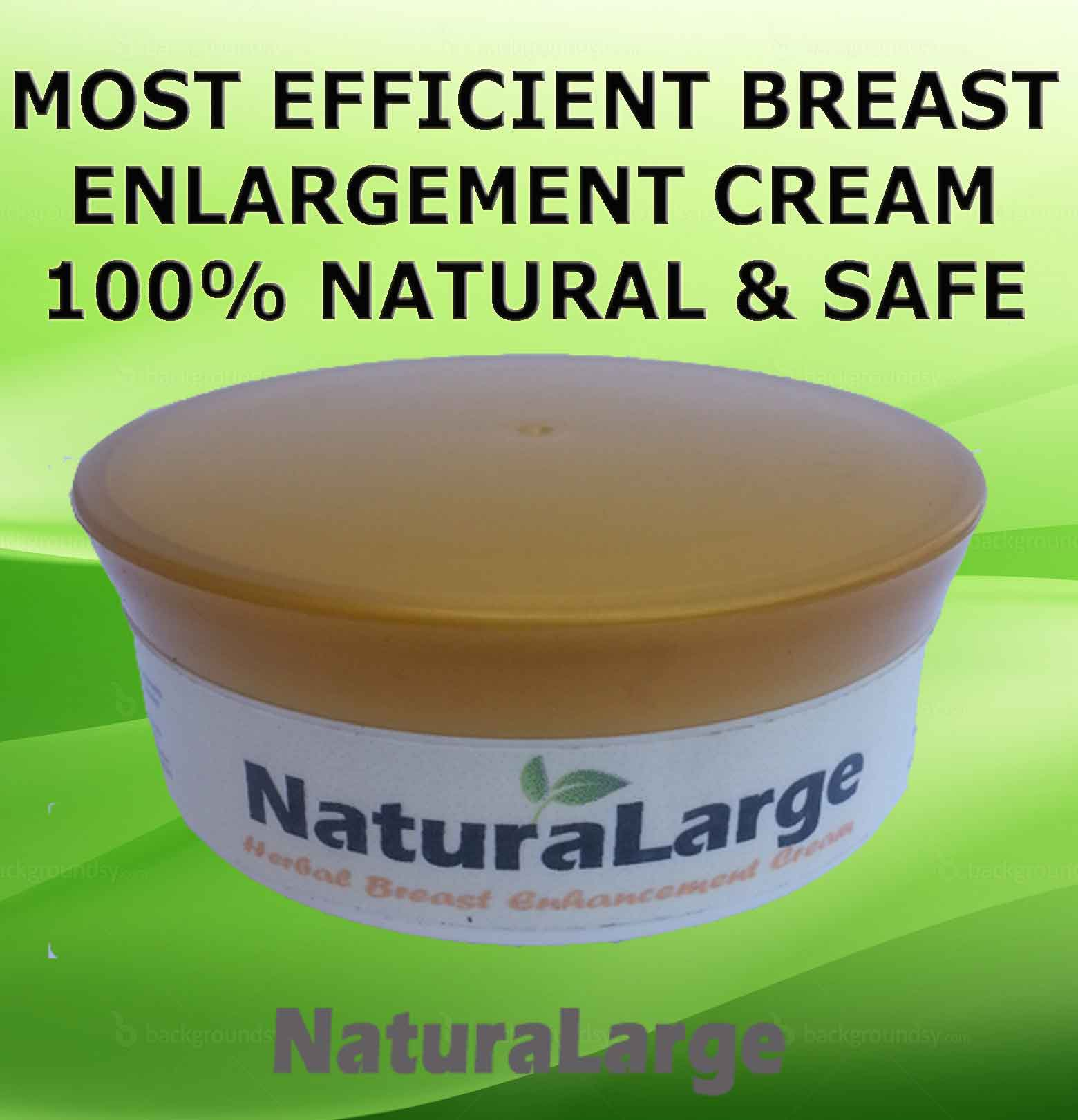 naturalarge breast enlargement cream